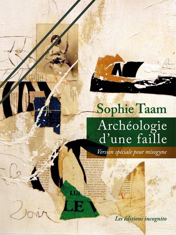 Couverture Archéologie d'une faille Sophie Taam version spéciale pour misogyne